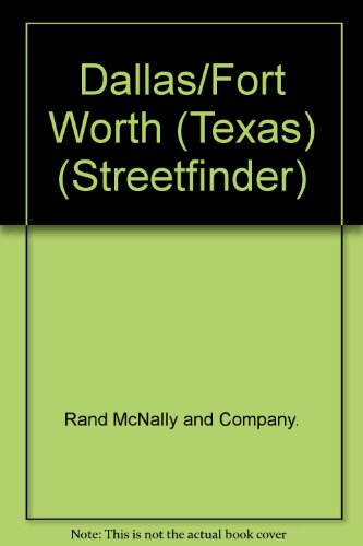 Rand McNally Dallas/Ft Worth: Streetfinder (Fort Worth Tx Zip Code And Area Code)