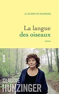 La langue des oiseaux : roman, Hunzinger, Claudie