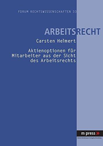 Aktienoptionen für Mitarbeiter aus der Sicht des Arbeitsrechts Taschenbuch – 1. August 2006 Carsten Helmert Peter Lang GmbH 3899756142 Recht / Sonstiges