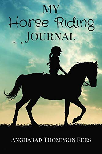 My Horse Riding Journal: For Horse Mad Boys and Girls (Horses With Crafts)