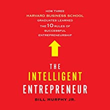 The Intelligent Entrepreneur Audiobook by Bill Murphy Narrated by Fred Berman, L. J. Ganser
