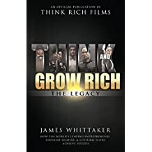 Think and Grow Rich: The Legacy: How the World's Leading Entrepreneurs, Thought Leaders, Cultural Icons Achieve Success