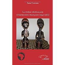 La poésie sénégalaise d'expression française (1945 - 1982)