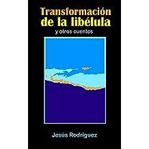 Transformación de la libélula: y otros cuentos (Spanish ...