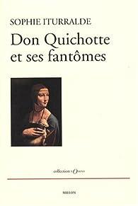 Don Quichotte et ses fantômes par Sophie Iturralde