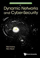 Dynamic Networks and Cyber-Security Front Cover