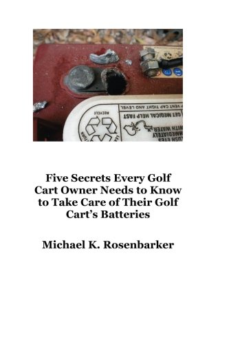 5 Secrets Every Golf Cart Owner Needs to Know to Take Care of Their Golf Cart's Batteries (Print Battery Cart)