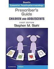 Prescriber's Guide – Children and Adolescents: Volume 1: Stahl's Essential Psychopharmacology
