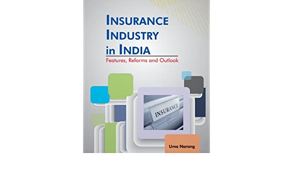 Insurance Industry In India Features Reforms And Outlook Uma