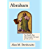 Abraham: The World's First (But Certainly Not Last) Jewish Lawyer (Jewish Encounters Series)