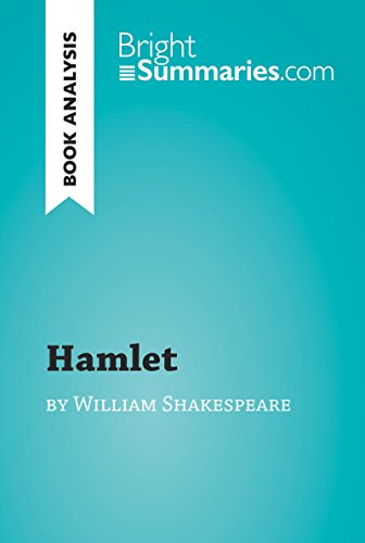 Hamlet by William Shakespeare (Book Analysis): Detailed Summary, Analysis and Reading Guide (BrightSummaries.com)