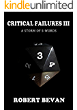 Critical Failures III (Caverns and Creatures Book 3)