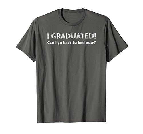 Funny Graduation Gift Ideas I Graduated Back To Bed T-Shirt -
