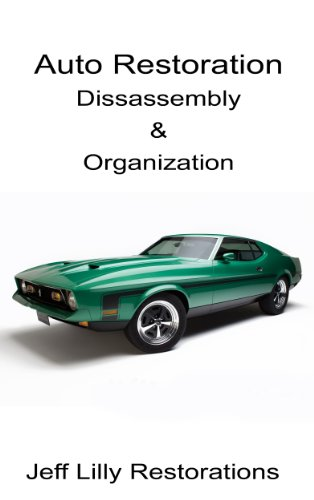 - Auto Restoration, Dissassembly & Organization