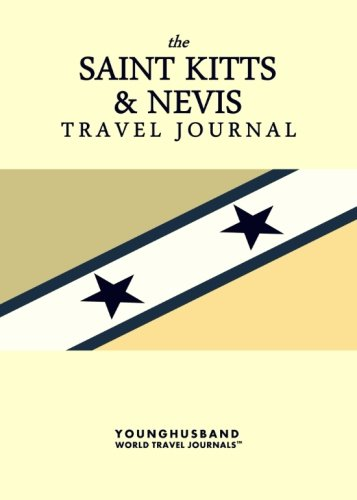 The Saint Kitts & Nevis Travel Journal