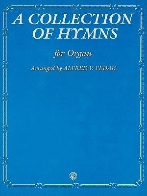 Read Online [(A Collection of Hymns: For Organ)] [Author: Alfred V Fedak] published on (March, 2000) ebook
