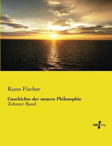 Geschichte der neuern Philosophie: Zehnter Band (Volume 10) (German Edition) ebook