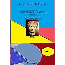 Compendio di LETTERATURA LATINA: Parte prima - Dalle origini all'età di Cesare (I PIGINI STUDIOPIGI Vol. 1) (Italian Edition)