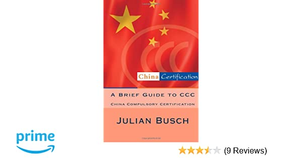 A Brief Guide to CCC: China Compulsory Certification: Julian Busch ...
