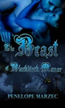 The Beast of Blackbirch Manor by [Marzec, Penelope]