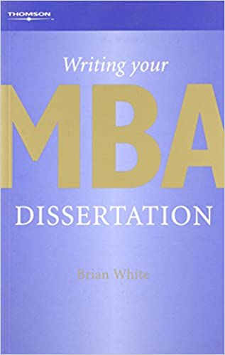 Dissertation skills for business and management students brian white
