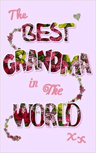 The Best Grandma in the World: Gifts for Grandma / Grandmothers / Nana / Grandmother ( Gifts / Gift / Presents / Ruled Notebook ) (Statement Series)