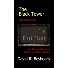 The Black Tower - Episode One - The First Floor (The Black Tower Serial Book 1)