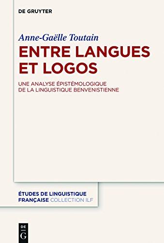 Entre langues et logos: Une analyse épistémologique de la linguistique benvenistienne (Études de linguistique française)