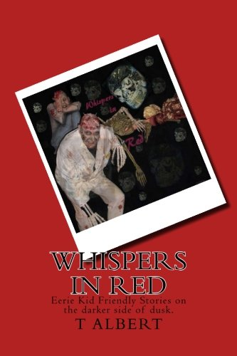 Whispers In Red: Eerie Kid Friendly Stories on the darker side of (Kid Friendly Halloween Ghost Stories)