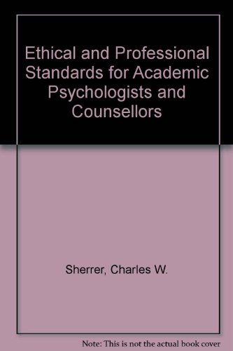 Ethical and Professional Standards for Academic Psychologists and Counsellors (American lecture series ; publication no.