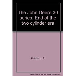The John Deere 30 series: End of the two cylinder era