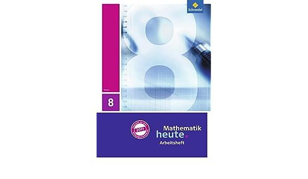 Arbeitsheft mit Lösungen Hessen, Mathematik heute 8
