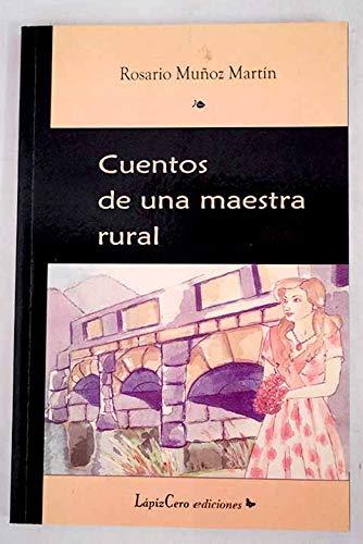 Cuentos de una maestra rural: Amazon.es: Muñoz Martín, Rosario: Libros