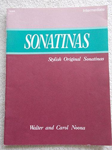 Sonatinas - First book Of Sonatinas - Stylish Original Sonatinas By Walter and Carol (First Sonatina Book)
