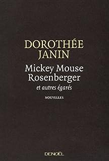 Mickey Mouse Rosenberger : et autres égarés, Janin, Dorothée