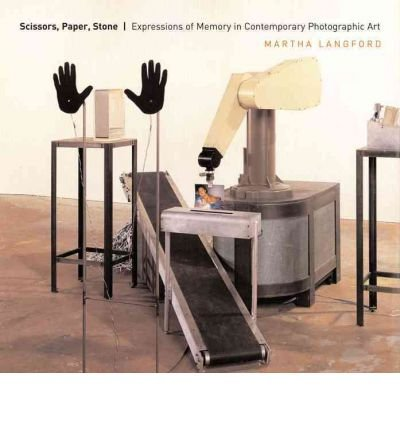 Read Online Scissors, Paper, Stone: Expressions of Memory in Contemporary Photographic Art (Paperback) - Common pdf epub