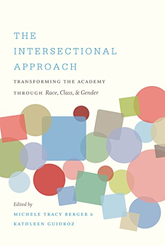 The Intersectional Approach: Transforming the Academy through Race, Class, and Gender