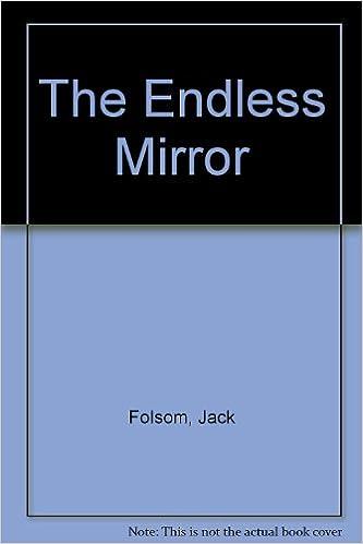 the endless mirror jack folsom amazon com books