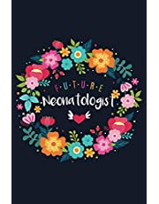 Future Neonatologist: Blank Lined Journal/Notebook for Future Neonatologist, Neonatology Practitioner, Neonatology Student, Perfect Neonatologist Gifts