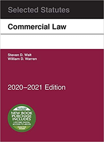 Walt and Warren's Commercial Law, Selected Statutes, 2020-2021