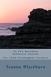 Jo Jo's Workshop Reflective Journal: For Child Development Teachers