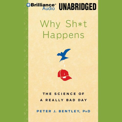 Why Sh-t Happens: The Science of a Really Bad Day by Brilliance Audio