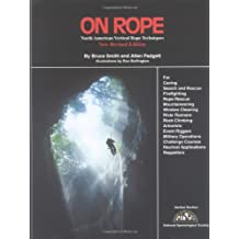 On Rope: North American Vertical Rope Techniques for Caving ... Rappellers