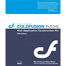 ColdFusion MX Web Application Construction Kit (5th Edition) by Ben Forta (2002-08-23)