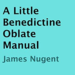 A Little Benedictine Oblate Manual