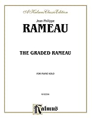 The Graded Rameau: For Piano Solo: A Kalmus Classic Edition