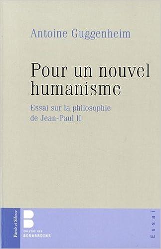 Read Online Pour un nouvel humanisme : Essai sur la philosophie de Jean-Paul II pdf ebook