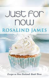 Just For Now: A Feel-Good New Zealand Rugby Romance With Recipes (Escape to New Zealand Book 3) (English Edition)