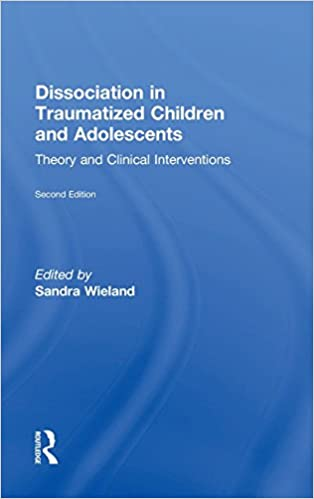 Book Dissociation in Traumatized Children and Adolescents: Theory and Clinical Interventions