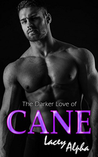 The Darker Love of Cane (The Darker Side of Cane Book ()